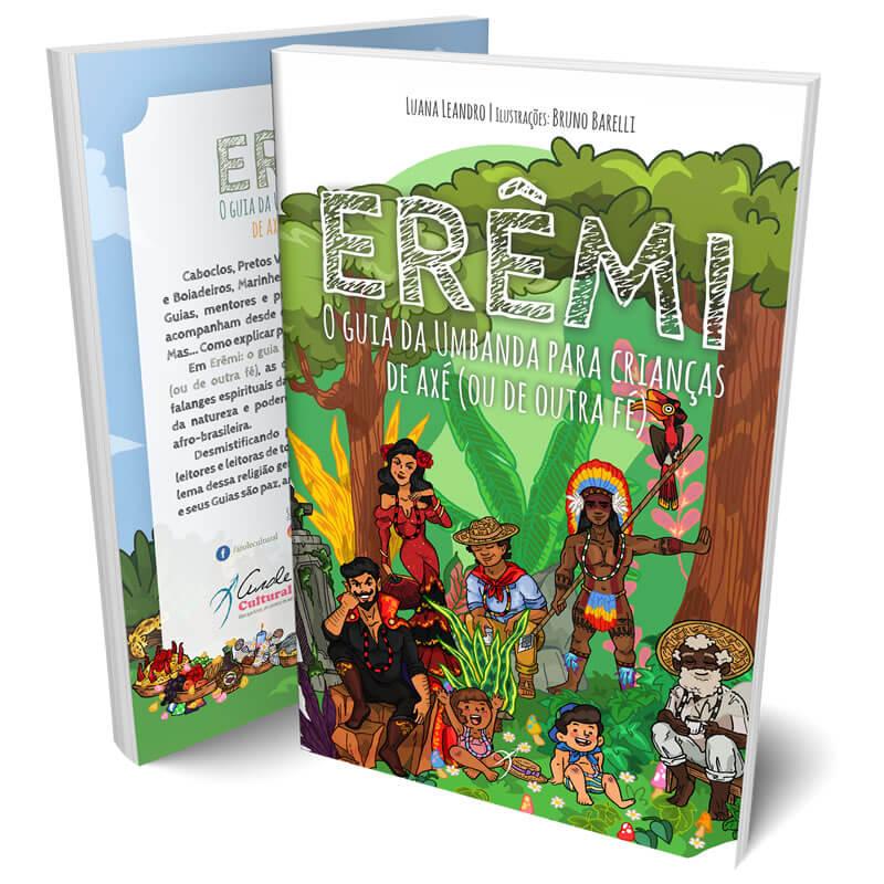 Erêmi: O Guia da Umbanda para Crianças de Axé (ou de outra fé)