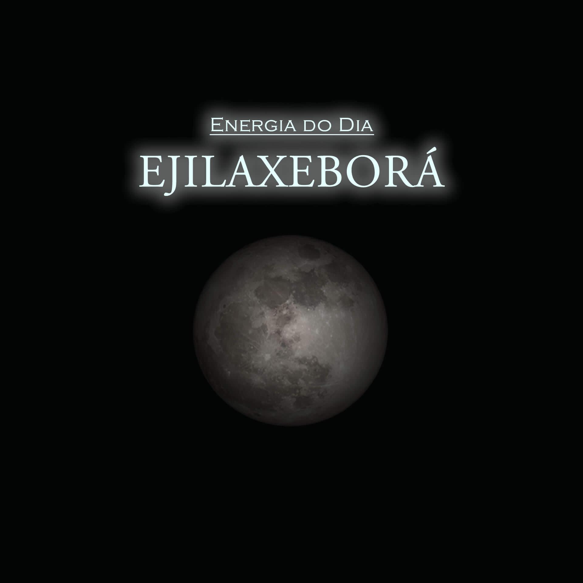 Energia do Dia | 24/02/2020: EJILAXEBORÁ