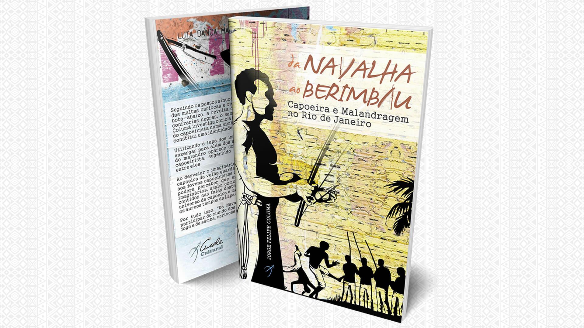 Livro conta a história da Capoeira e da Malandragem no Rio de Janeiro