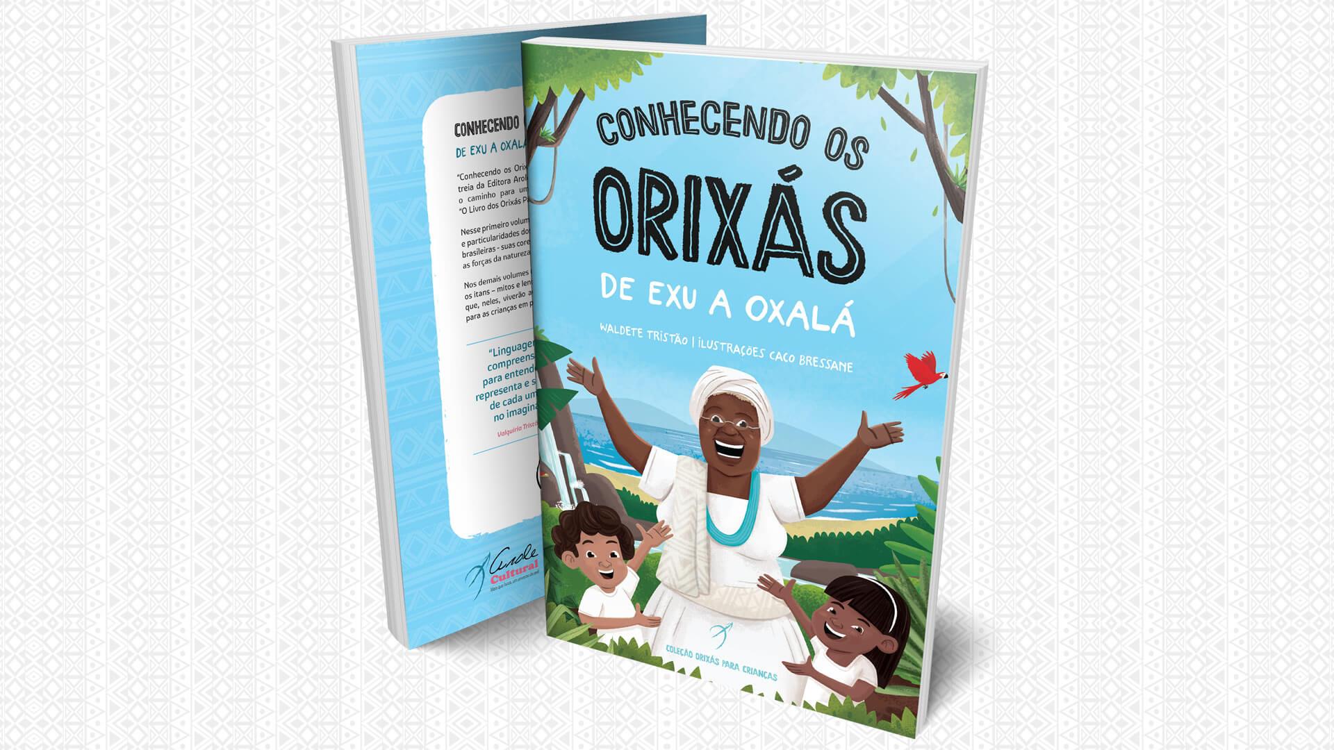 Arole Cultural | Conhecendo os Orixás: de Exu a Oxalá é o primeiro volume da série infantil da Arole Cultural, composta por 18 títulos sobre os Deuses Africanos